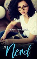 A Nerd  by Fernanda_lima01