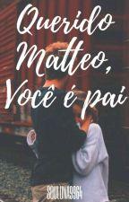 Querido Matteo, você é pai by Souluna9964