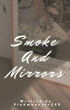 Smoke And Mirrors   P.JM by Pinkmonster249