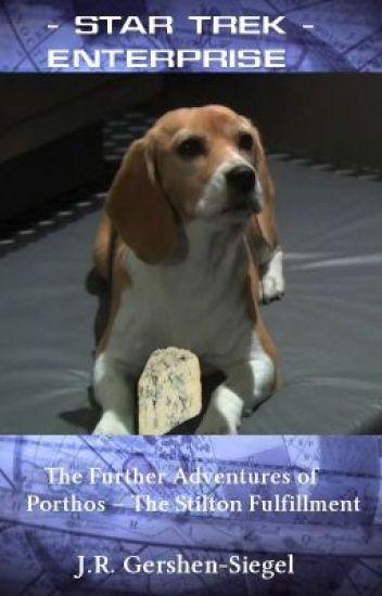 The Further Adventures of Porthos - The Stilton Fulfillment  {Star Trek Enterprise Fan Fiction}