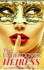 The Undercover Heiress (lesbian) by WriteMyHeartForYou