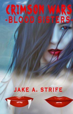 Crimson Wars: Blood Sisters (book 1) by JakeAshStrife