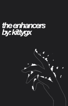 The Enhancers by kittygx