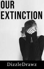 Our Extinction by Drizzle_Dizzle