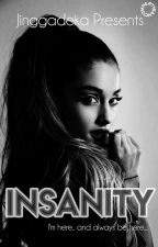 INSANITY[ON HOLD] by wolvesjingga