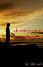 Descripción Perfecta. by villamilb