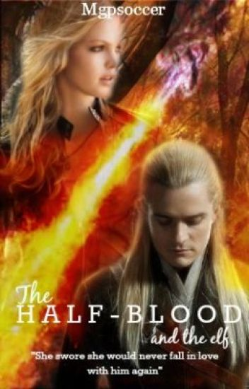 The half blood and the elf (Legolas fanfic)