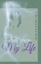 My Life by UCHIHA_YUKINA