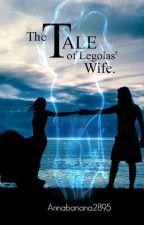 The Tale of Legolas' Wife. by Annabanana2895