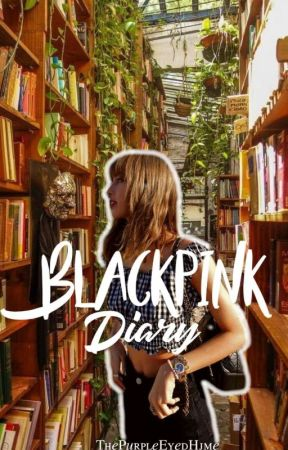 BLACKPINK Diary - Fast Talk With Blackpink - Wattpad