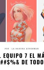 El grupo siete el mas @#//%$!!! by LaSakuraAckerman