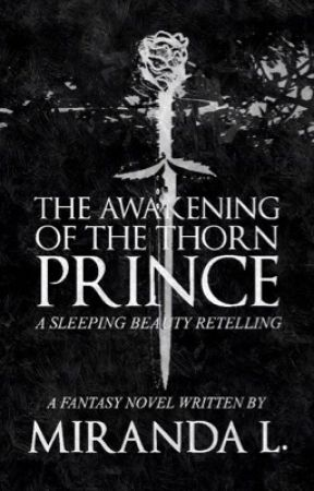 The Awakening of the Thorn Prince by euterpes