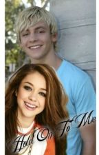 Hold On To Me. [R5 & Ross Lynch fanfic] by acox2014