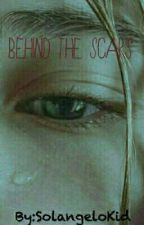 Behind the Scars by SolangeloKid