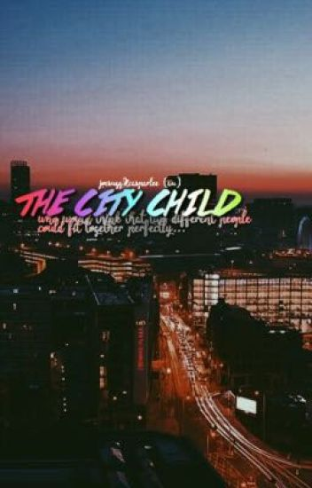 The City Child - (AU//JSxCL)
