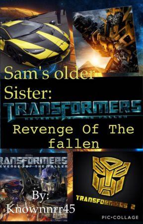 Sam's Older sister: Revenge of the Fallen by Kn0w45