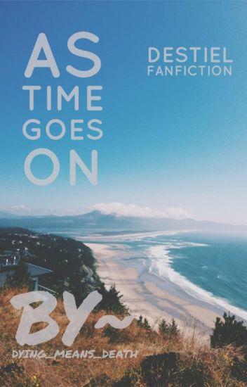 As Time Goes On | Destiel AU