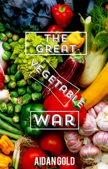 The Great Vegetable War