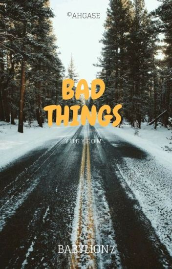 Bad Things |K.YG|