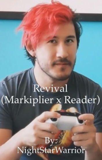 Revival (Markiplier x Reader)