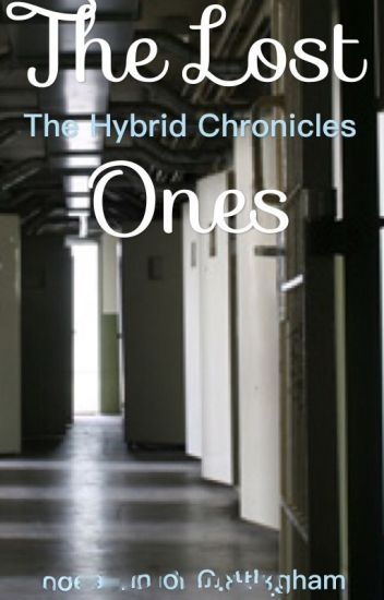 The Hybrid Chronicles, The Lost Ones