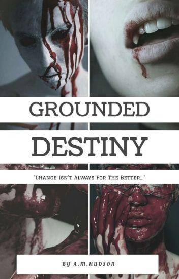 Grounded Destiny