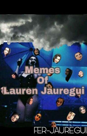 Memes De Lauren jauregui...
