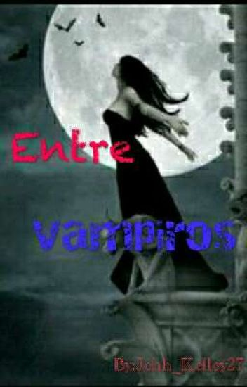 Entres Vampiros.