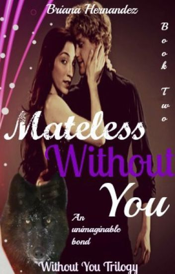 Mateless Without You