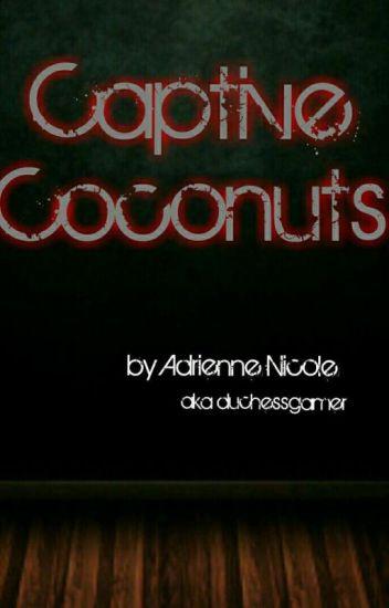 Captive Coconuts