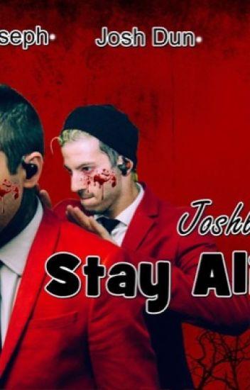 Stay Alive/Joshler®!!!🔥🔪