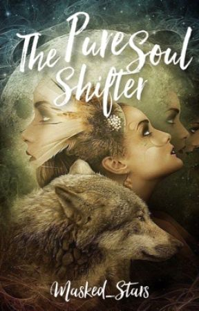 The Pure Soul Shifter by Masked_Stars