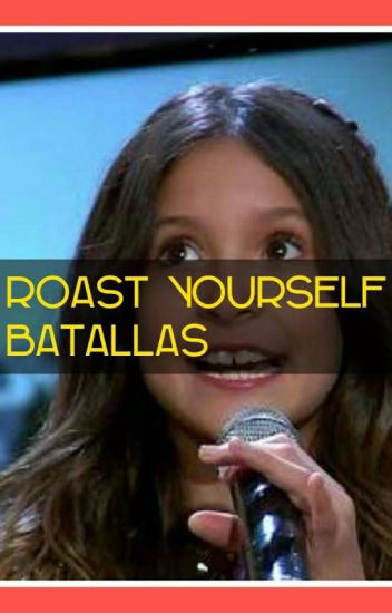 Roast Yourself Challenge/Batallas