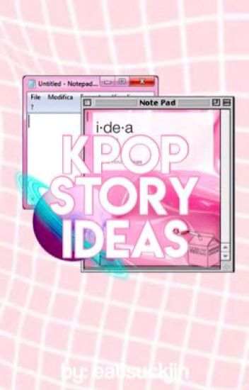 kpop story ideas
