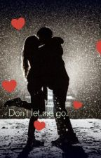 Don't let me go.. by MrsStylesHoranx