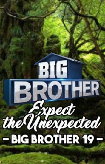Expect the Unexpected - BB19