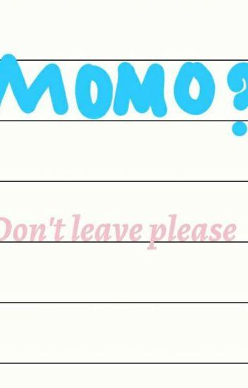Don't leave  Momo