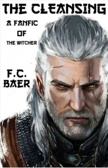 The Cleansing: A Fanfic of The Witcher