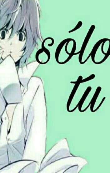 Solo tu <3 (Near x Mello)
