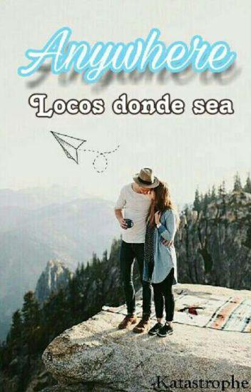 Anywhere: Locos Donde Sea