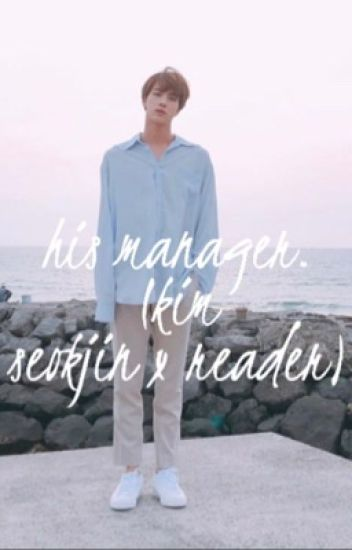 His manager •KSJ x Reader•