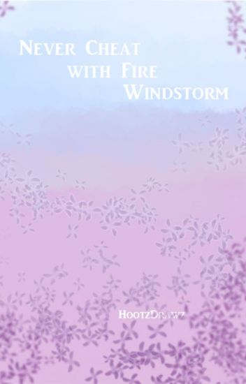 Never Cheat with Fire; Windstorm Book 3