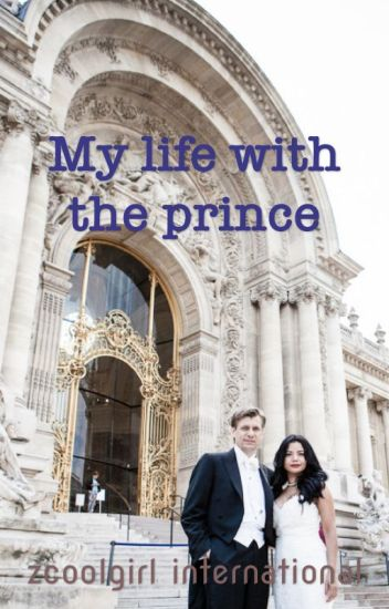 My life with the prince