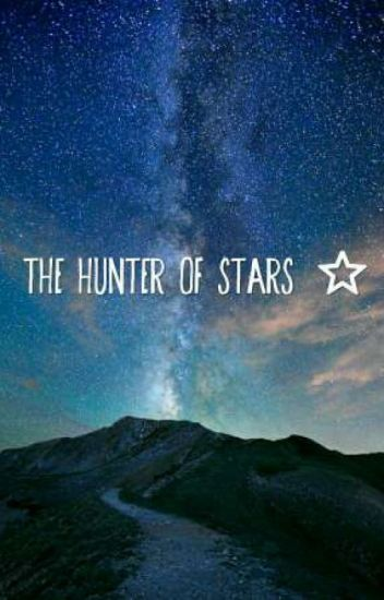 The Hunter Of Stars ⭐