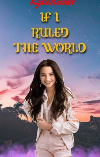 If I Ruled the World (A Dance Moms Fanfiction)