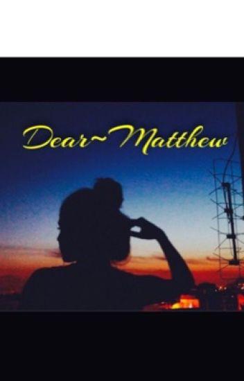 Dear Matthew~ complete