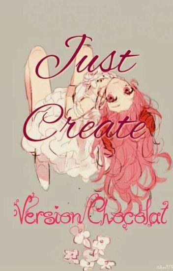 Just create (version chocolat)