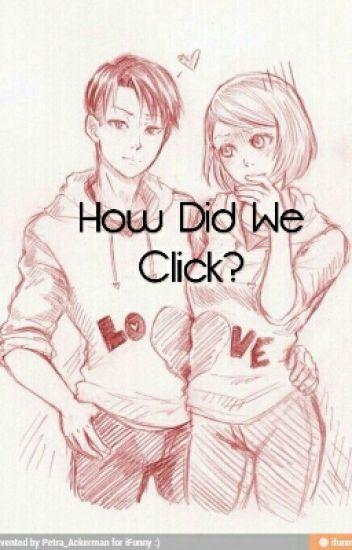 How Did We Click?