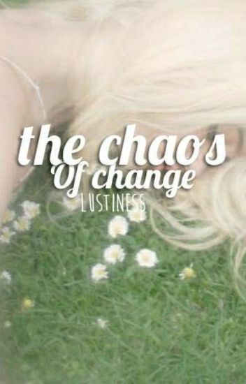 the chaos of change // tale