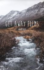 Get Away Poems by SingToTheSky